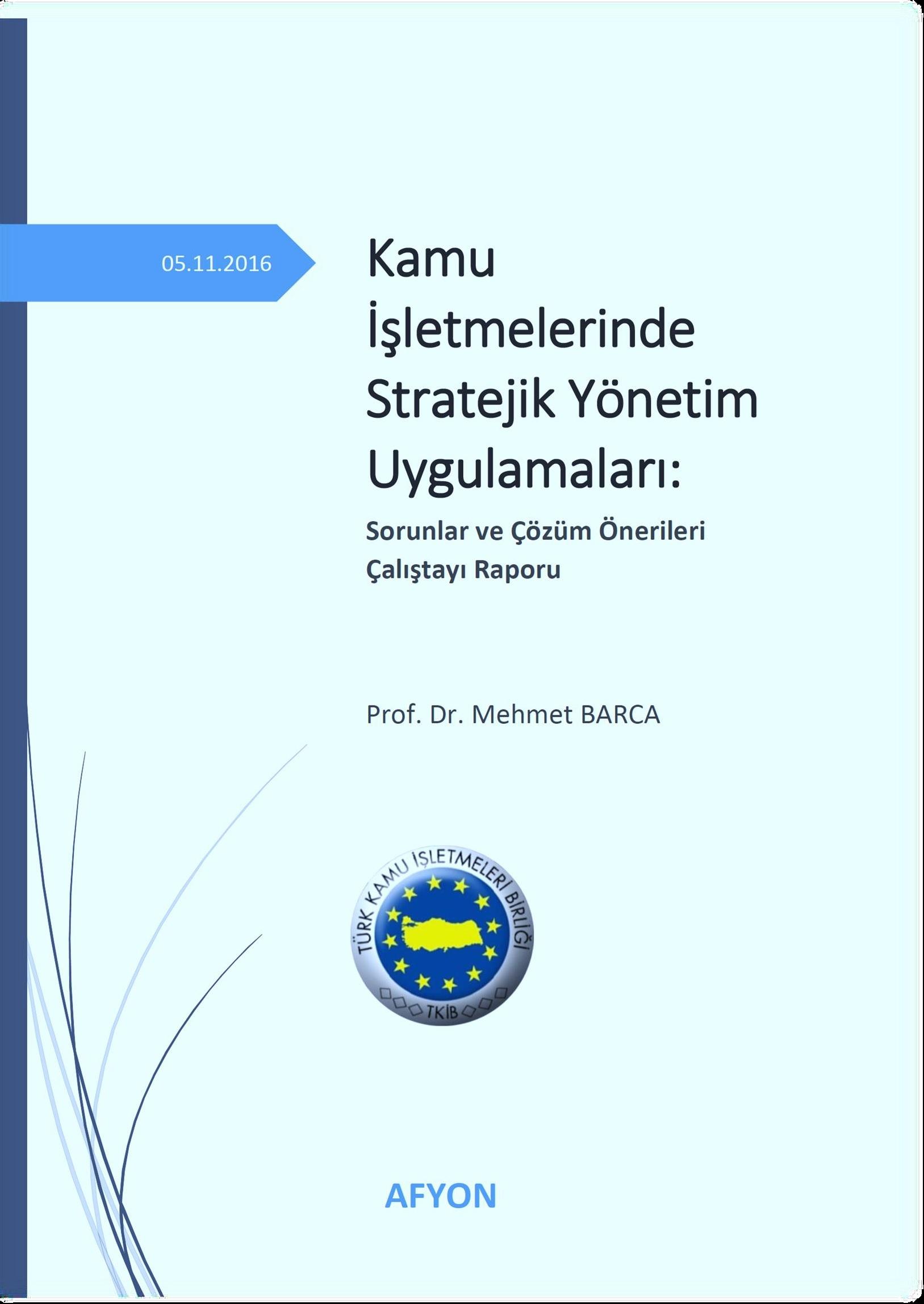 Kamu İşletmelerinde Stratejik Yönetim Uygulamaları Çalıştay Raporu